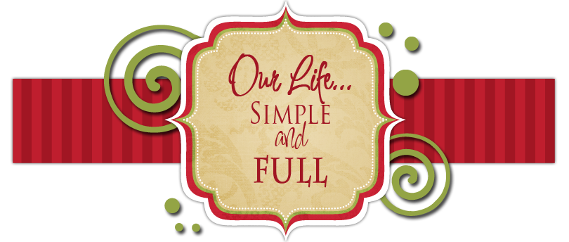 Our Life....Simple and Full.