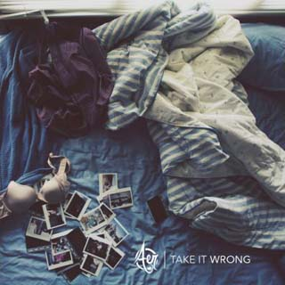 Aer – Take it Wrong Lyrics | Letras | Lirik | Tekst | Text | Testo | Paroles - Source: musicjuzz.blogspot.com
