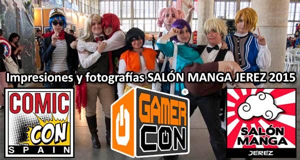 fotografías de la edición 2015 de El Salón del Manga de Jerez / Comic Con Spain / GamerCon