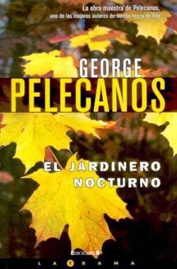 El jardinero nocturno George Pelecanos