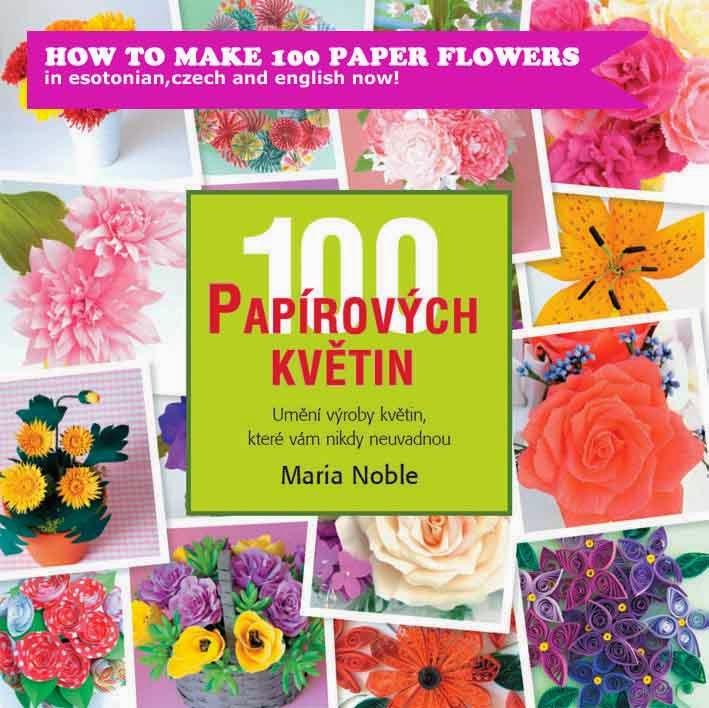 How To Make 100 Paper Flowers In Czech Handmade Paper Flowers By