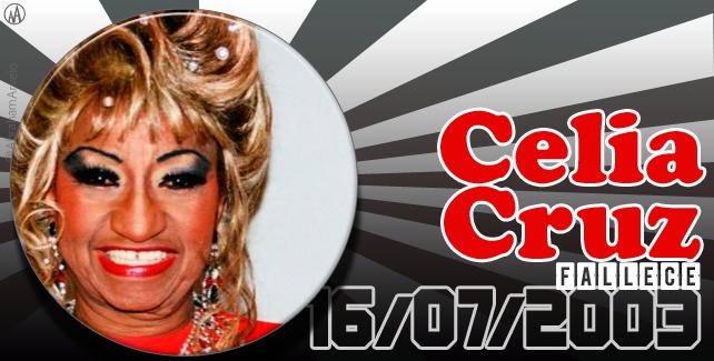 2003: fallece Celia Cruz, cantante cubana.