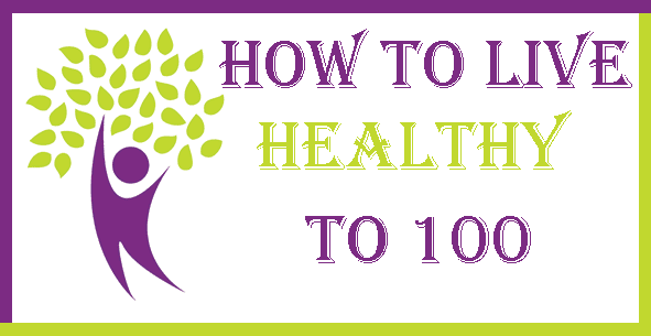Image: How To Live Healthy To 100