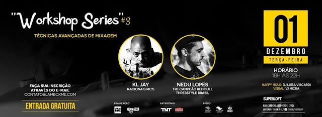 Workshop gratuito sobre técnicas avançadas de mixagem com Nedu Lopes e KL Jay (01/12)