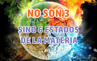No son 3, sino 6 estados de la materia.