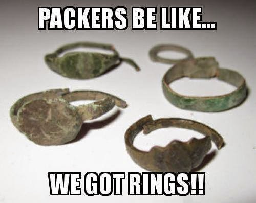 packers be like... we got rings!!