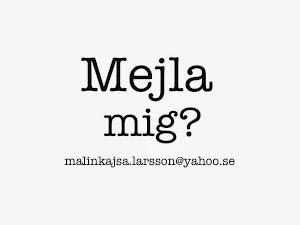 malinkajsa.larsson@yahoo.se