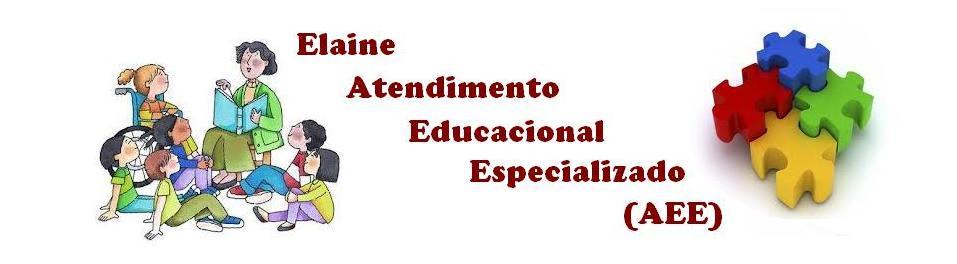 Elaine Atendimento Educacional Especializado (AEE)