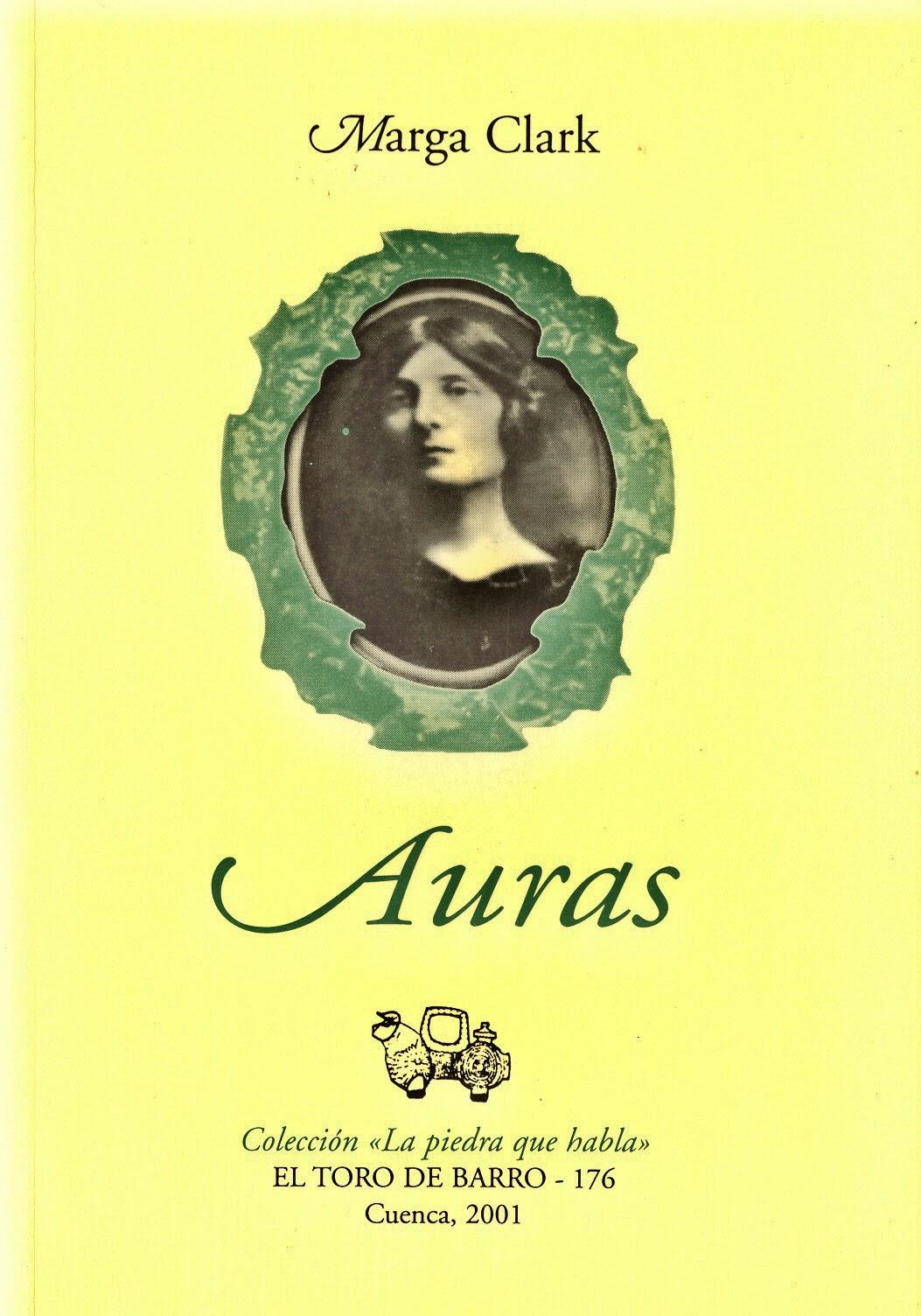 """Marga Clark, """"Auras"""", Ed. El toro de barro, Carlos Morales Ed. Tarancón de Cuenca 2001"""