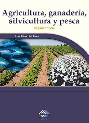 Agricultura, ganadería, silvicultura y pesca. Régimen fiscal 2017