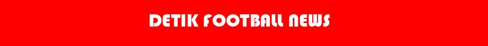 Detik Football News
