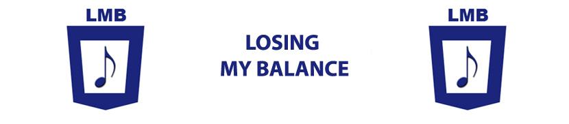 Losing My Balance