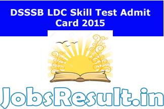 DSSSB LDC Skill Test Admit Card 2015