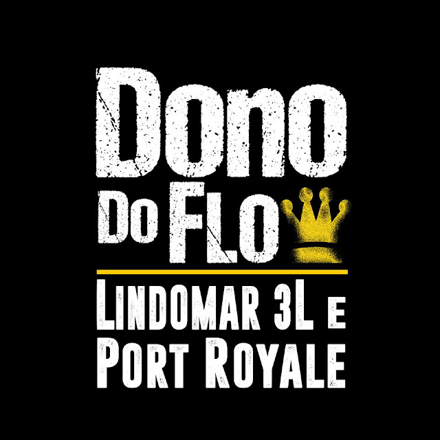 Lindomar 3L e Port Royale lançam o vídeo clipe de Dono do Flow