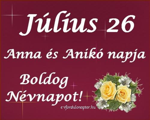 Július 26 - Anna, Anikó névnap