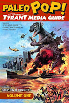 Paleo Pop! S.R. Bissette's Tyrant Media Guide Vol. 1