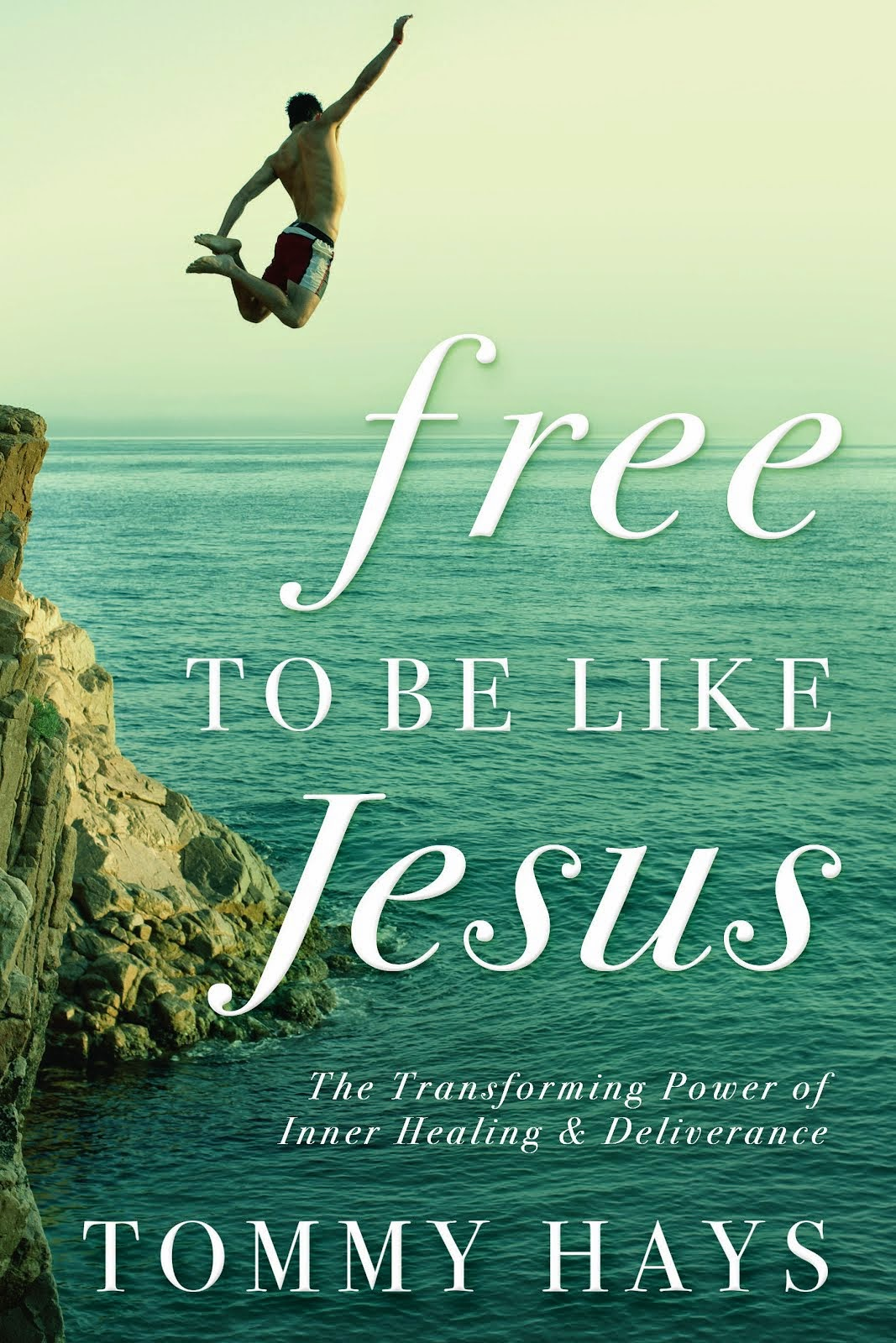 Order My Recently Updated Book on Inner Healing—Healing from the Inside Out—Free to Be Like Jesus!