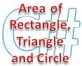 C# Area of Rectangle triangle and circle
