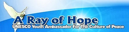 Affiliated to A Ray of Hope, UNESCO Youth Ambassador for the Culture of Peace