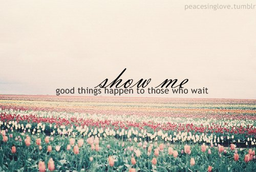 Waiting For Love Quotes Tumblr Waiting quotes