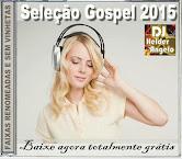 Seleção Gospel Vol- 02  Faixas Renomeadas e Sem Vinhetas 2015 By DJ Helder Angelo