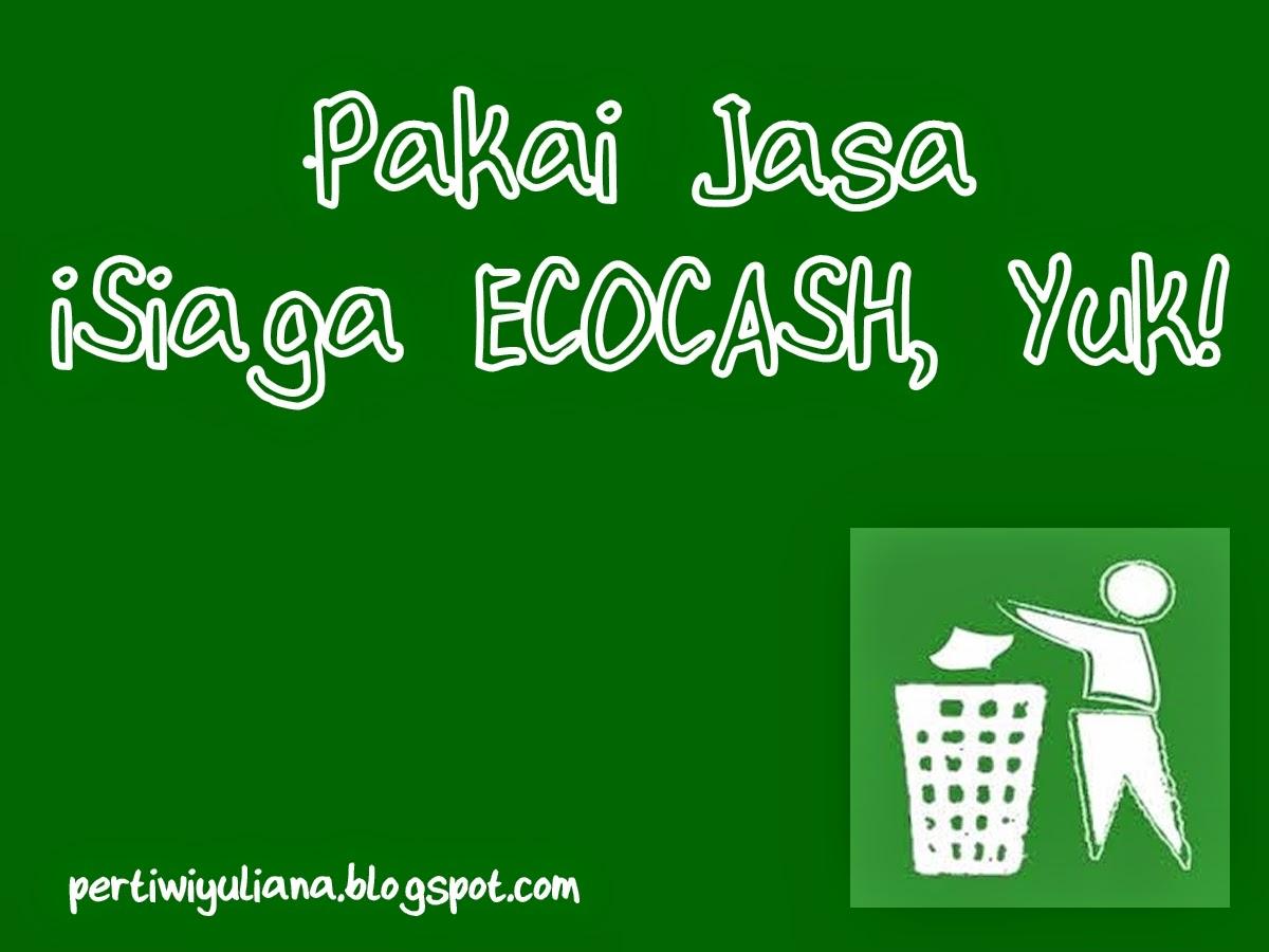Pakai Jasa iSiaga ECOCASH, Yuk!