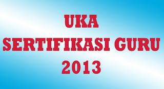 Hasil UKA Sertifikasi Guru 2013 Sergur.Kemdiknas.Go.Id