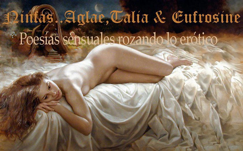 Ninfas...  Aglae, Talia & Eufrosine Poesías sensuales rozando lo erótico