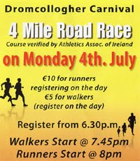 Annual 4 mile road race in Dromcollogher in SW Limerick...Mon 4th July