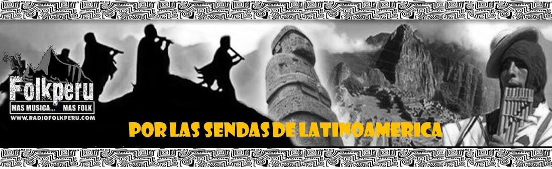 [ Por Las Sendas de Latinoamerica ]