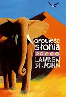 Lauren St. John. Opowieść słonia.