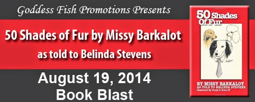 Goddess Fish Promotions Spotlight: 50 Shades of Fur by Missy Barkalot, as told to Belinda Stevens by Belinda Stevens