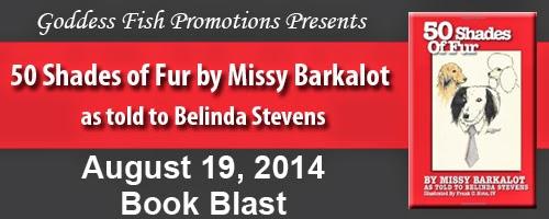 Goddess Fish Promotions Spotlight: 50 Shades of Fur by Missy Barkalot, as told to Belinda Stevens by Belinda Stevens