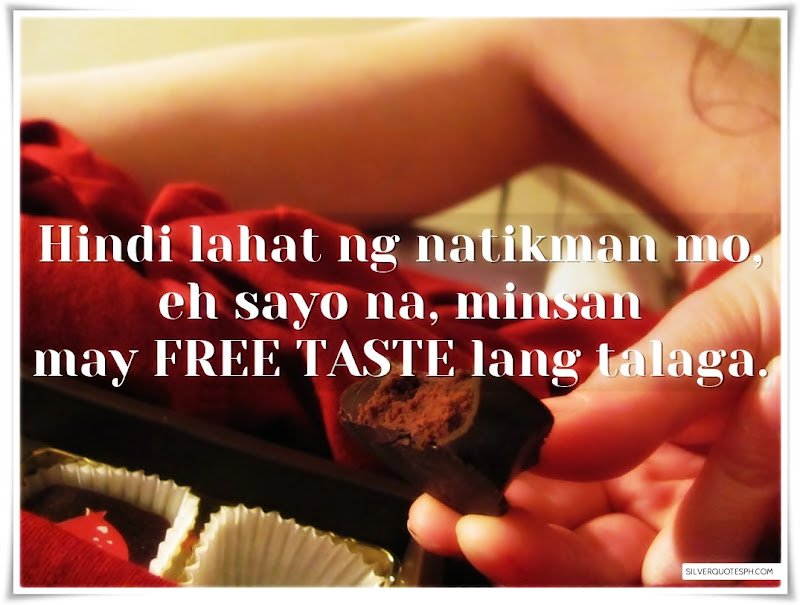 Hindi Lahat Ng Natikman Mo, Eh Sayo Na, Picture Quotes, Love Quotes, Sad Quotes, Sweet Quotes, Birthday Quotes, Friendship Quotes, Inspirational Quotes, Tagalog Quotes