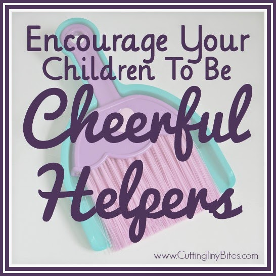 Encourage Your Children to be Cheerful Helpers