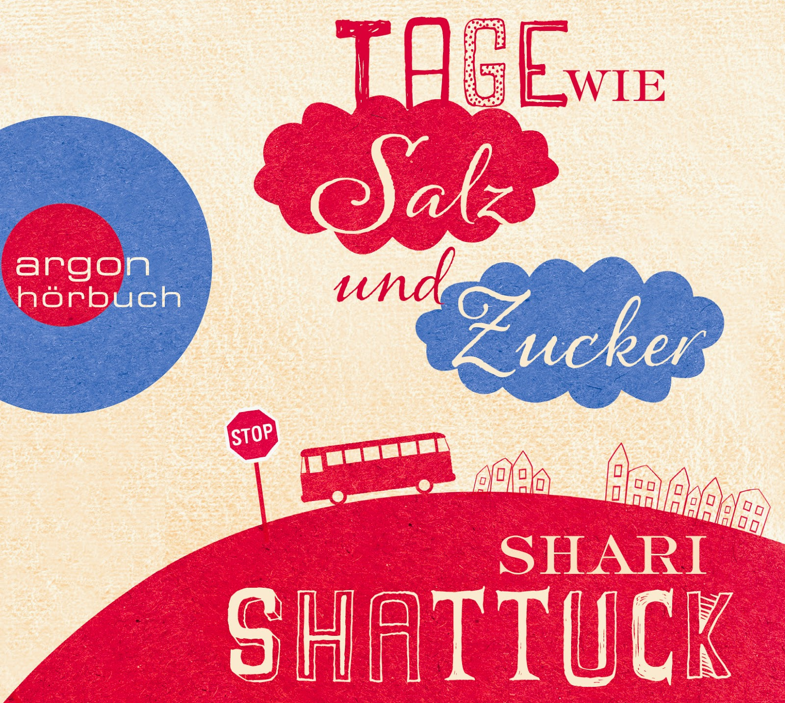 Rezension zur Lovelybook Hörrunde: Shari Shattuck - Tage wie Salz und Zucker