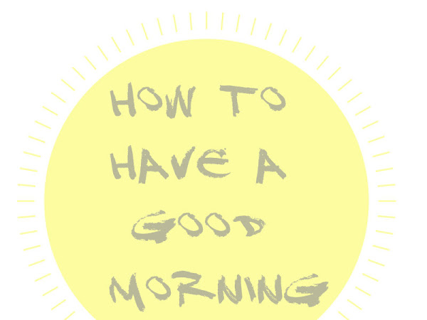 How To Have A Good Morning!