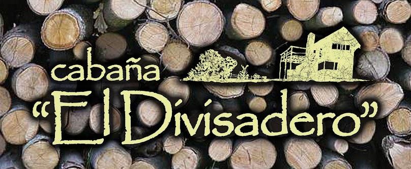 """""""Cabaña El Divisadero"""""""