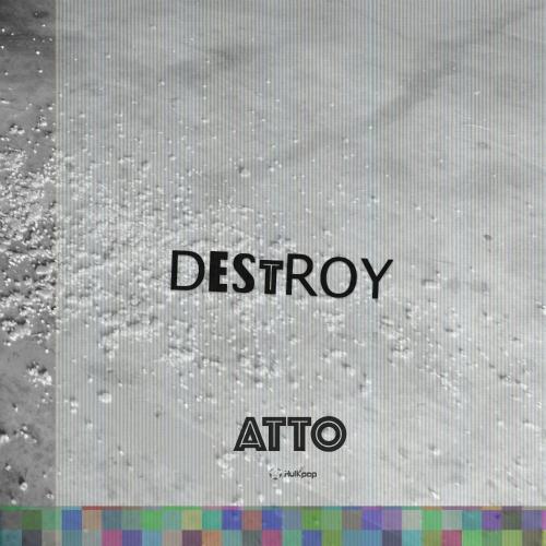[Single] ATTO – Destroy