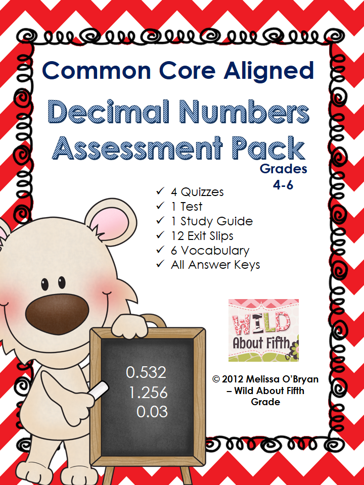 http://www.teacherspayteachers.com/Product/Common-Core-Decimal-Numbers-Assessment-Pack-544092