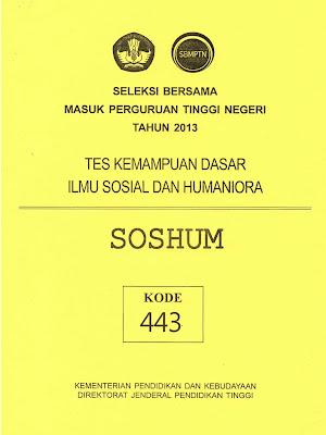 Naskah Soal Sbmptn 2013 Tes Kemampuan Dasar Ilmu Sosial Dan Humaniora (Tkd Soshum) Kode Soal 443