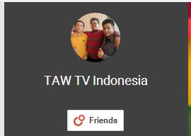 TAW TV Indonesia , adalah sebuah channel youtube yang dibuat oleh temen gue yaitu Tengku Raafi bersama temen - temen sekelas dia di SMAN 44 Jakarta , TAW TV Indonesia ini berisi video - video editing yang lucu dan super humoris .