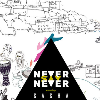 Never Say Never (July 2013), mixed by Sasha - review