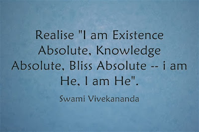 Realise I am Existence Absolute, Knowledge Absolute, Bliss Absolute -- i am He, I am He.
