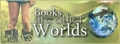 Books are other Worlds