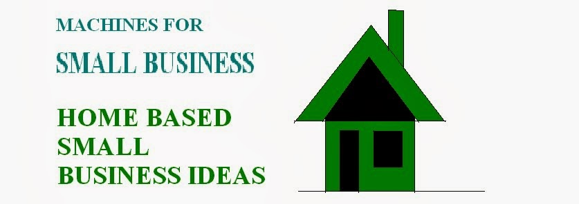Home based manufacturing business ideas india - Home ideas
