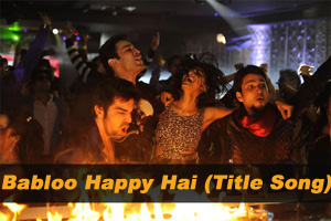 Babloo Happy Hai (Title Song)