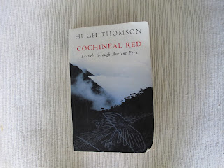 Cochineal Red, TravelsThrough Ancient Peru by Hugh Thompson