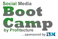 IBM Social Media Boot Camp Profitecture