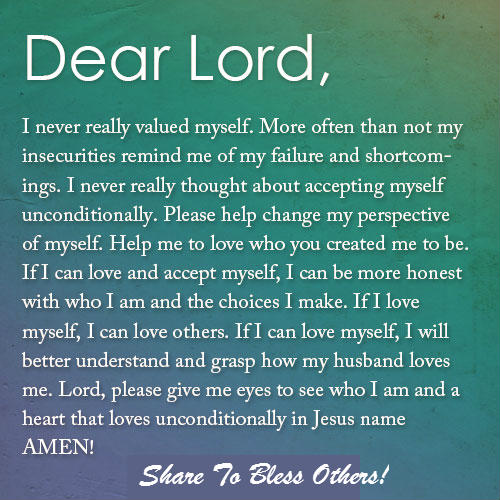 To Everyone Not Just Myself My Friends And Family You: Prayer For Loving Yourself As A Child Of God